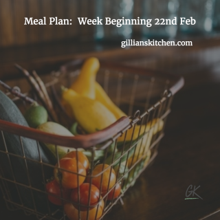 Meal Plan: Week Beginning 22nd Feb